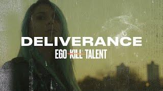 EGO KILL TALENT – Deliverance
