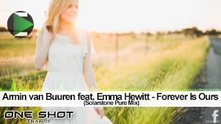 Armin van Buuren feat  Emma Hewitt  -Forever Is Ours (Solarstone Pure Mix)