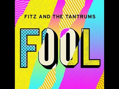 Fitz And The Tantrums - Fool (1 Hour Version) - Bridabom73