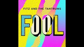 Fitz and the Tantrums - Fool (1 Hour Version)