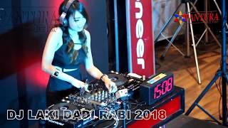 NEW BREAKBEAT - LAKI DADI RABI - DJ REMIX 2018