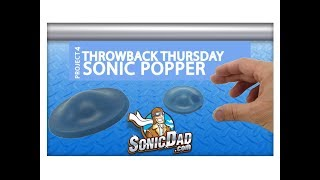 Throwback Thursday - Make a Sonic Popper from an Old Racquetball!
