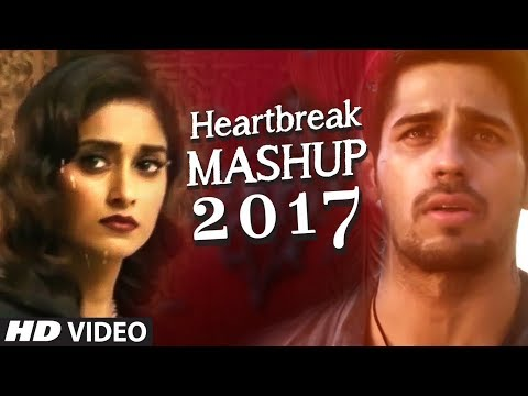 HEARTBREAK MASHUP Bollywood Remix 2017 | DJ YOGII | Latest Hindi Songs