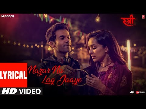 Download Nazar Na Lag Jaaye With Lyrics | STREE | Rajkummar Rao, Shraddha Kapoor | Ash King & Sachin-Jigar HD Mp4 3GP Video and MP3