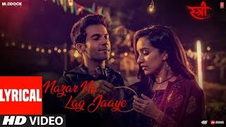 Nazar Na Lag Jaaye With Lyrics | STREE | Rajkummar Rao