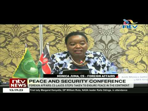 Foreign Affairs CS lauds steps taken to ensure peace in the Africa continent