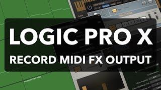 Logic Pro X   Record MIDI FX Output As MIDI