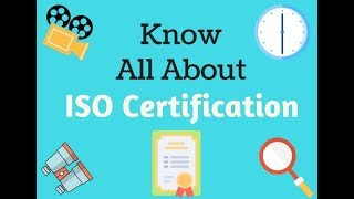 A complete video on ISO certification.