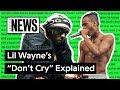 "Lil Wayne & XXXTENTACION's ""Don't Cry"" Explained | Song Stories"