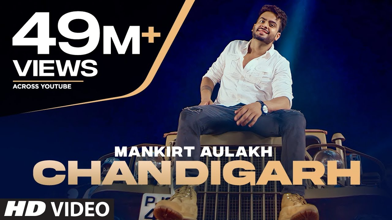 Chandigarh Lyrics – Mankirt Aulakh | Main Teri Tu Mera