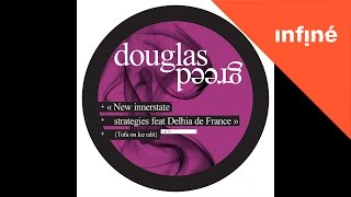 Douglas Greed - New Innerstate Strategies (feat. Delhia de France) [French Whip Edit]