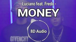 [8D Audio] Luciano & Fredo   Money     |*USE EARPHONES*