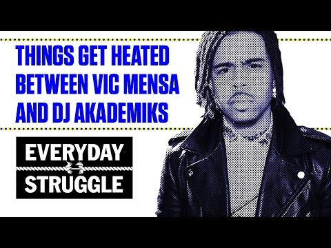 Vic Mensa Battles DJ Akademiks and Things Get Heated | Everyday Struggle