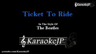 Ticket To Ride (Karaoke)   Beatles