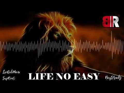 RayBreakz & LionBobMano – Life No Easy Ft.SupRemE