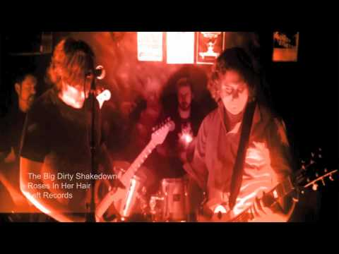 Roses In Her Hair OFFICIAL VIDEO - Big Dirty Shakedown