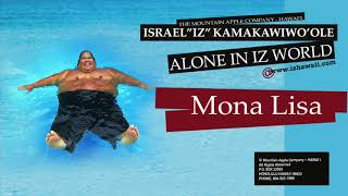 Mona Lisa (Audio) - Israel Kamakawiwo'ole (Video)