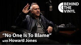 "Behind The Vinyl - ""No One Is To Blame"" with Howard Jones"