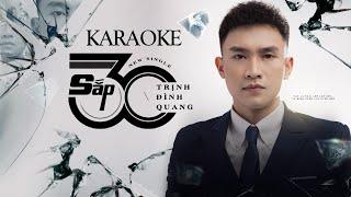 Sắp 30 - Trịnh Đình Quang | Karaoke Beat Gốc
