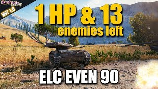 WOT: ELC EVEN 90, 1HP & 13 enemies, WORLD OF TANKS
