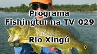 Programa Fishingtur na TV 029 - Rio Xingú