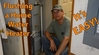 Flushing a Home Water Heater, An EASY DIY project