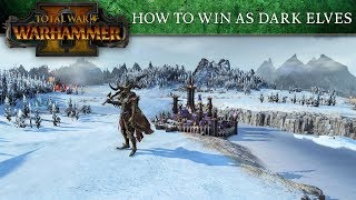 Total War: WARHAMMER 2 - How To Win As Dark Elves