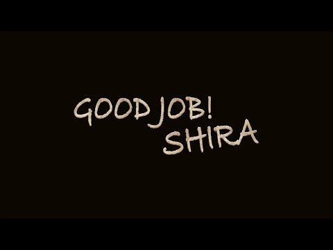 Good Job Shira