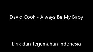 David Cook - Always Be My Baby Lirik Dan Terjemahan Indonesia