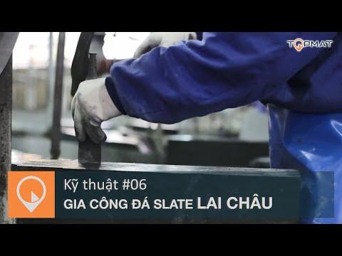 Kỹ Thuật Gia Công Đá Slate Lai Châu