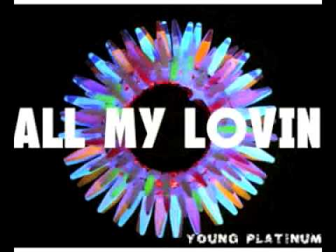 """Young Platinum """"All My Lovin"""" (PRODUCED by EryLoveDJ) HOUSE 2014"""