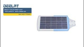 DEELAT ® Solar Street Light - High Capacity - 6000 Lumens LED SKU #D1173504