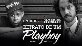 Gabriel o Pensador e Emicida - Retrato de um Playboy (Parte 2)