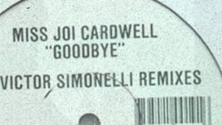 Miss Joi Cardwell-Goodbye (Victor Simonelli Dub 1) 1992