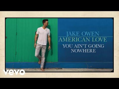 Jake Owen - You Ain't Going Nowhere (Audio)