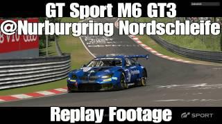 GT Sport Beta Gameplay BMW M6 GT3 Nurburgring Nordschleife Replay Footage