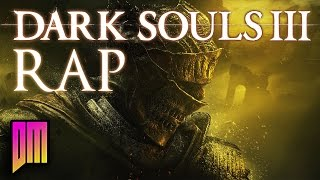 "Dark Souls III |Rap Song Anthem| DEFMATCH ""Never Put Me Out"""