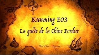 preview picture of video 'Kunming - E03 (Part One) - La Quête de la Chine Perdue'