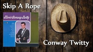 Conway Twitty - Skip A Rope