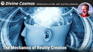 The Mechanics of Reality Creation