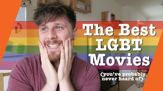 The Best LGBT Movies (you've probably never heard of)