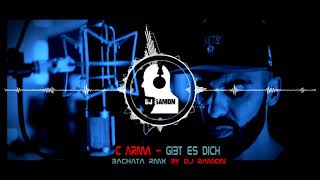 C ARMA   Gibt Es Dich  (Bachata Remix By 🎧DJ Ramon🎧)