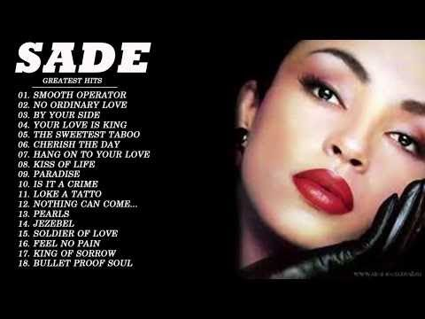 Sade Greatest Hits Playlist Full Album – Best songs of Sade 2017 Live Collection