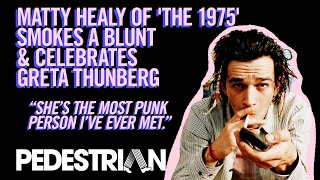 Matty Healy Of The 1975 Smokes A Blunt & Celebrates Greta Thunberg | PEDESTRIAN.TV