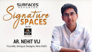 LIVE | Ar. Nehit Vij, Founder, Intrigue Designs, New Delhi | SR SIGNATURE SPACES with Amulya Mica