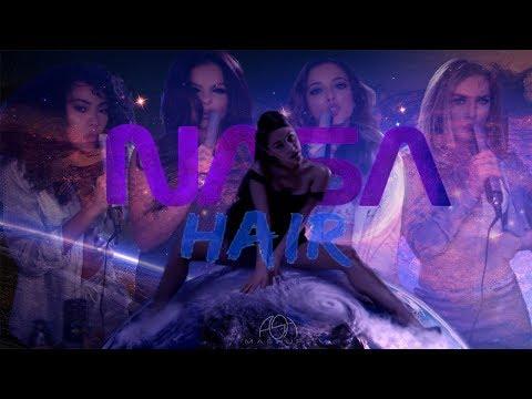 NASA x HAIR (Mashup Music Video) - Ariana Grande, Little Mix   Ash Mashups