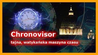 Chronovisor – tajna, watykańska maszyna czasu