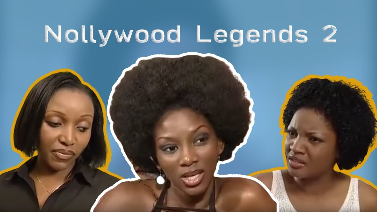 Nollywood Legends