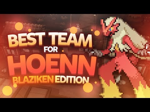 Best Team for Hoenn: Blaziken Edition