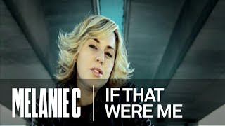 Melanie C - If That Were Me